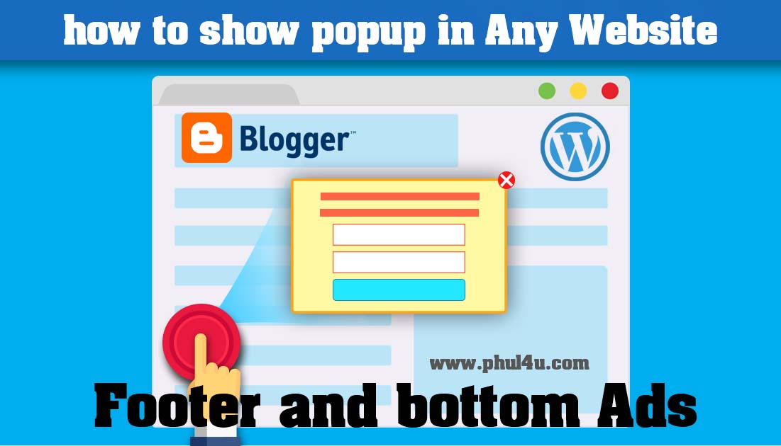 How to add popup Ads or floating Ads  in footer for Blogger And WordPress